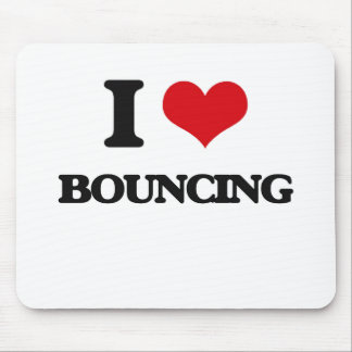 I Love Bouncing Mouse Pads