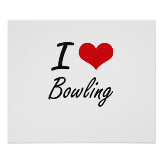 I Love Bowling Artistic Design Poster