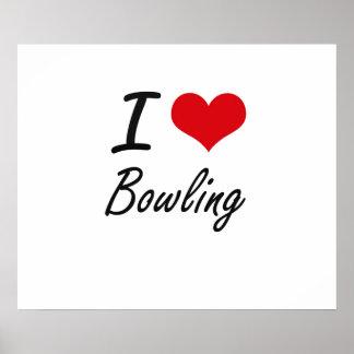 I Love Bowling Artistic Design Poster