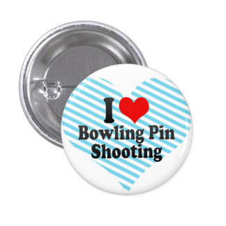 I love Bowling Pin Shooting 1 Inch Round Button