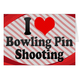 I love Bowling Pin Shooting Stationery Note Card