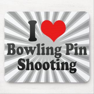 I love Bowling Pin Shooting Mouse Pad