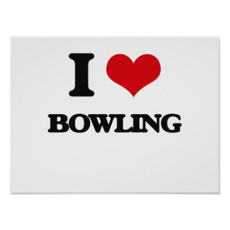 I Love Bowling Posters