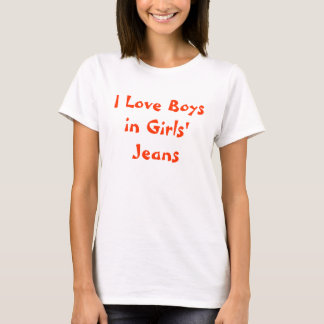 I Love Boys in Girls' Jeans T-Shirt