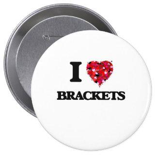 I Love Brackets 10 Cm Round Badge