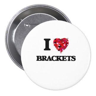 I Love Brackets 7.5 Cm Round Badge