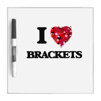 I Love Brackets Dry Erase Board