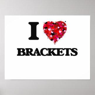 I Love Brackets Poster