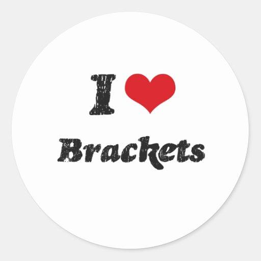 I Love BRACKETS Sticker