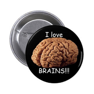 I love BRAINS!!! Pinback Buttons