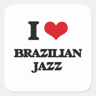 I Love BRAZILIAN JAZZ Square Sticker