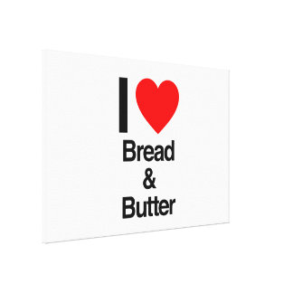 i love bread and butter canvas prints