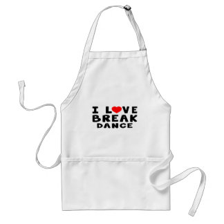 I Love Breakdance Adult Apron