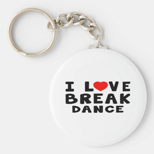 I Love Breakdance Basic Round Button Key Ring