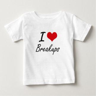 I Love Breakups Artistic Design Tee Shirts