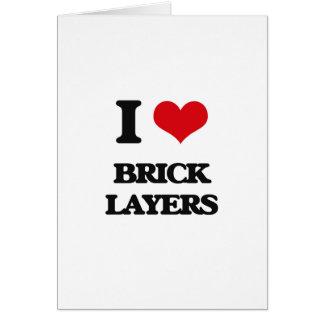 I love Brick Layers Card