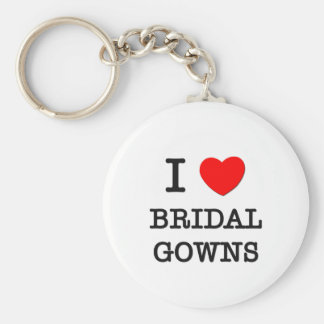 I Love Bridal Gowns Basic Round Button Key Ring