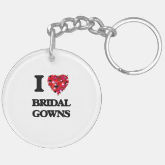 I Love Bridal Gowns Double-Sided Round Acrylic Key Ring