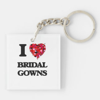 I Love Bridal Gowns Double-Sided Square Acrylic Key Ring