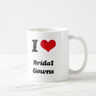 I Love BRIDAL GOWNS Coffee Mugs