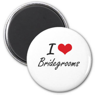 I Love Bridegrooms Artistic Design 6 Cm Round Magnet