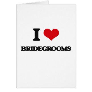 I Love Bridegrooms Greeting Card