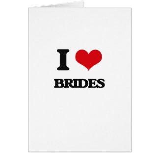 I Love Brides Greeting Card