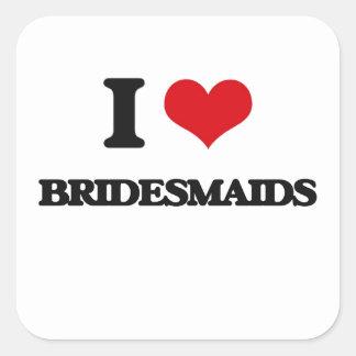 I Love Bridesmaids Square Stickers