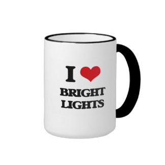 I Love Bright Lights Coffee Mugs