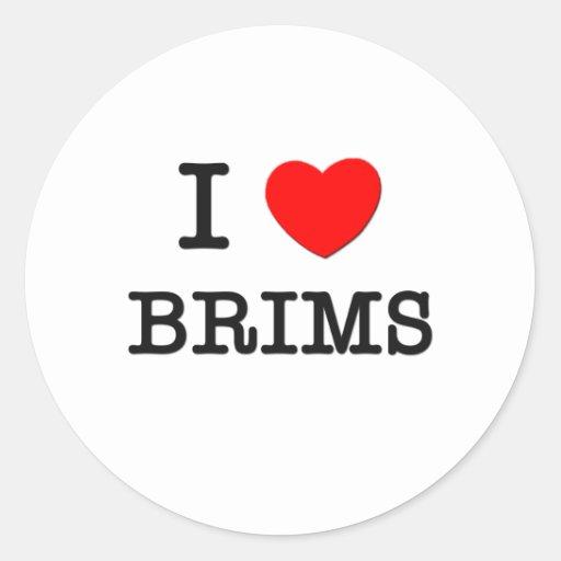 I Love Brims Round Sticker