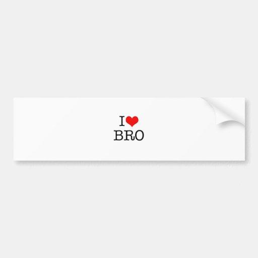 I LOVE BRO   Maritha-Mall Bumper Sticker