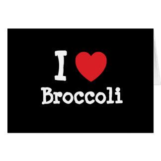 I love Broccoli heart T-Shirt Card