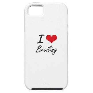 I Love Broiling Artistic Design iPhone 5 Cases