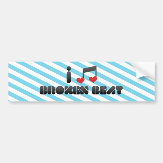 I Love Broken Beat Bumper Sticker