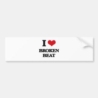 I Love BROKEN BEAT Bumper Sticker