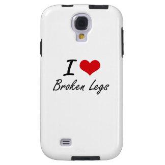 I love Broken Legs Galaxy S4 Case
