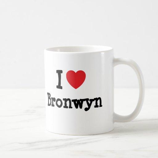I love Bronwyn heart T-Shirt Mugs