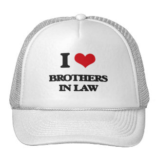 I Love Brothers-In-Law Hats