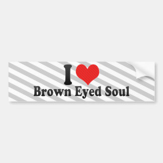 I Love Brown Eyed Soul Bumper Stickers
