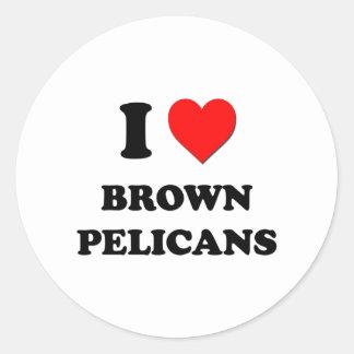 I Love Brown Pelicans Round Sticker