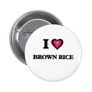 I Love Brown Rice 6 Cm Round Badge