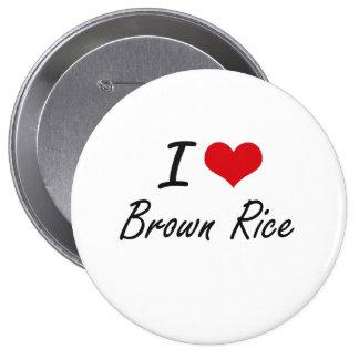 I Love Brown Rice artistic design 10 Cm Round Badge