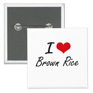 I Love Brown Rice artistic design 15 Cm Square Badge