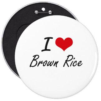 I Love Brown Rice artistic design 6 Cm Round Badge