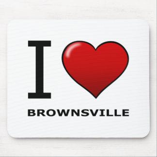 I LOVE BROWNSVILLE TX - TEXAS MOUSEPAD