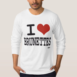 I love brunettes tshirt