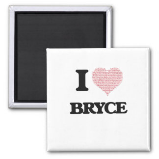 I Love Bryce (Heart Made from Love words) Square Magnet