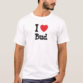 I love Bud heart custom personalized T-Shirt