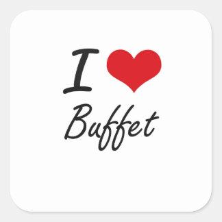 I Love Buffet Artistic Design Square Sticker