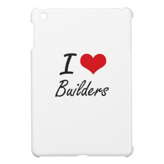 I Love Builders Artistic Design Case For The iPad Mini